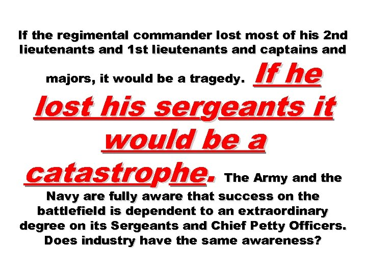 If the regimental commander lost most of his 2 nd lieutenants and 1 st