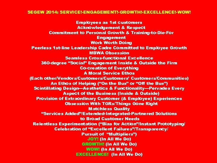 SEGEW 2014: SERVICE!-ENGAGEMENT!-GROWTH!-EXCELLENCE!-WOW! Employees as 1 st customers Acknowledgement & Respect Commitment to Personal