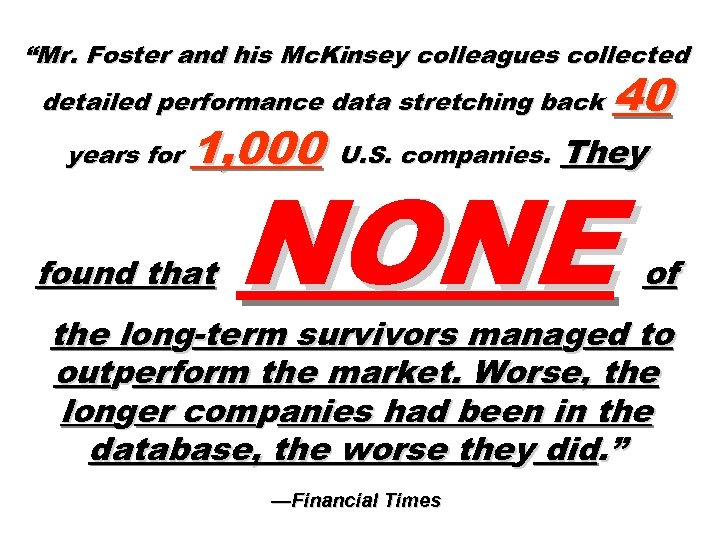 """Mr. Foster and his Mc. Kinsey colleagues collected detailed performance data stretching back years"