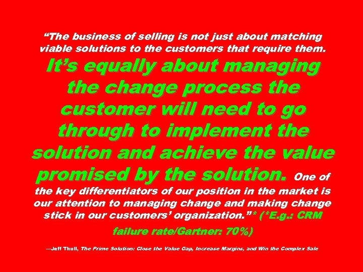 """The business of selling is not just about matching viable solutions to the customers"