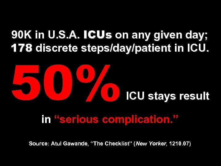 90 K in U. S. A. ICUs on any given day; 178 discrete steps/day/patient