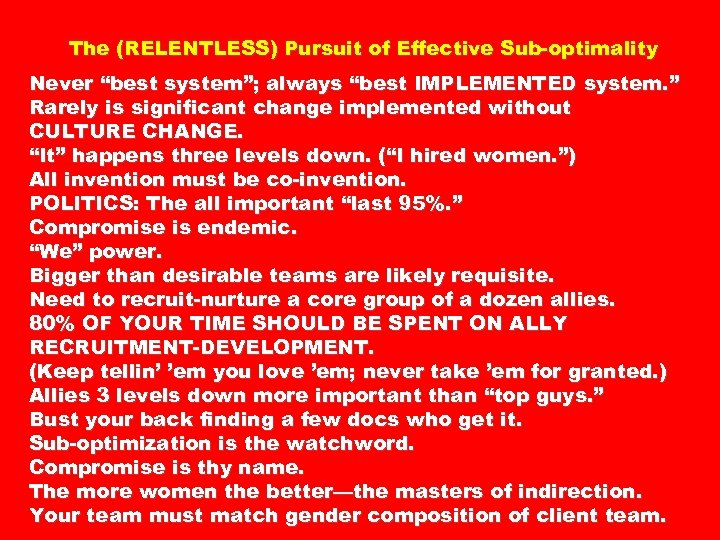 "The (RELENTLESS) Pursuit of Effective Sub-optimality Never ""best system""; always ""best IMPLEMENTED system. """