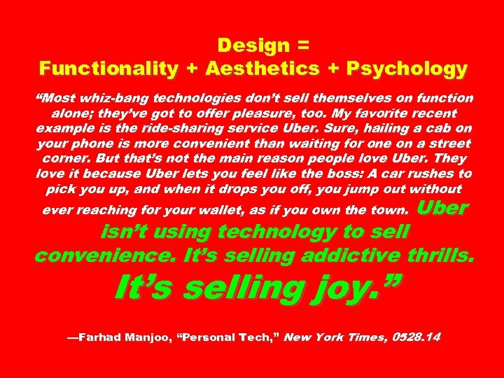 "Design = Functionality + Aesthetics + Psychology ""Most whiz-bang technologies don't sell themselves on"