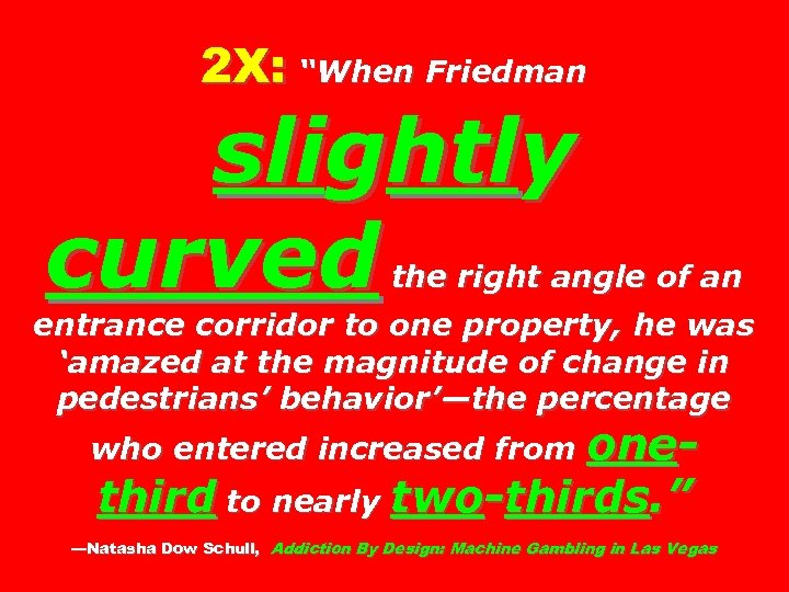 "2 X: ""When Friedman slightly curved the right angle of an entrance corridor to"