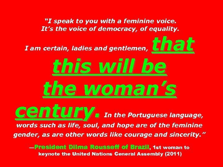"""I speak to you with a feminine voice. It's the voice of democracy, of"