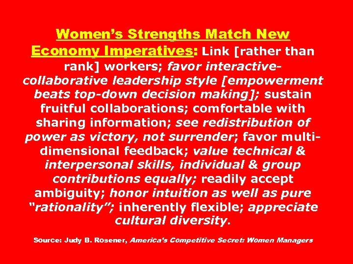 Women's Strengths Match New Economy Imperatives: Link [rather than rank] workers; favor interactivecollaborative leadership