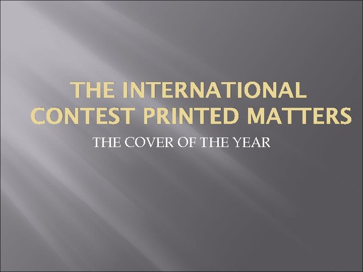 THE INTERNATIONAL CONTEST PRINTED MATTERS THE COVER OF THE YEAR