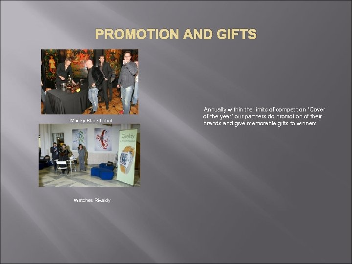 PROMOTION AND GIFTS Whisky Black Label Watches Rivaldy Annually within the limits of competition