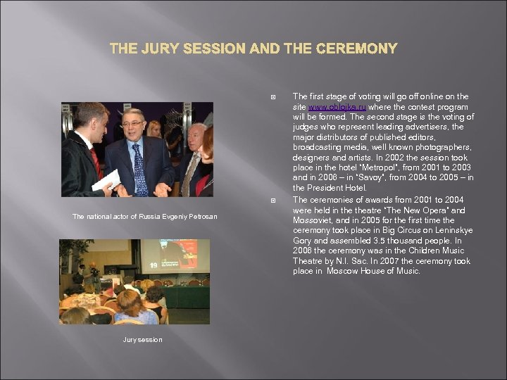 THE JURY SESSION AND THE CEREMONY The national actor of Russia Evgeniy Petrosan Jury