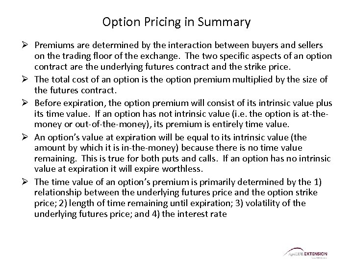 Option Pricing in Summary Ø Premiums are determined by the interaction between buyers and