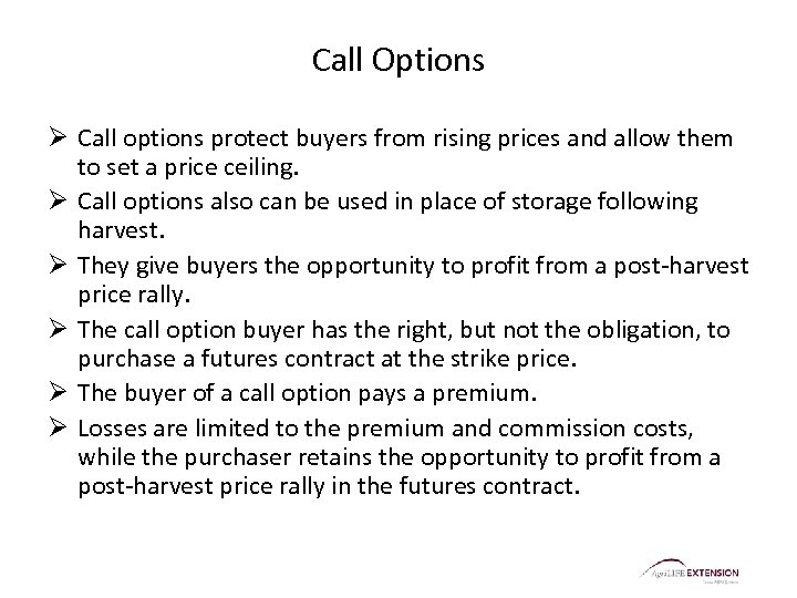 Call Options Ø Call options protect buyers from rising prices and allow them to