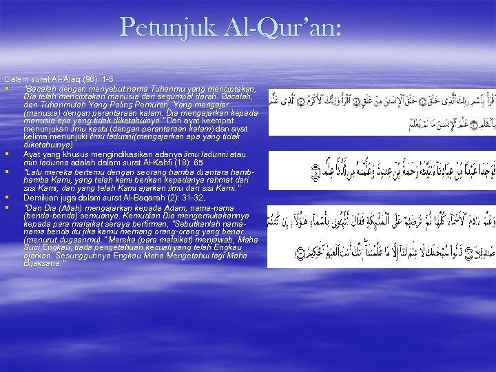 """Petunjuk Al-Qur'an: Dalam surat Al-'Alaq (96): 1 -5 § """"Bacalah dengan menyebut nama Tuhanmu"""