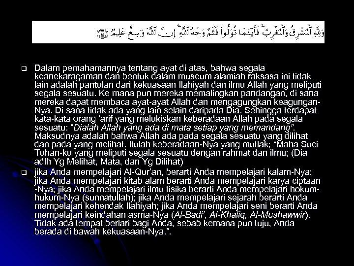 q q Dalam pemahamannya tentang ayat di atas, bahwa segala keanekaragaman dan bentuk dalam