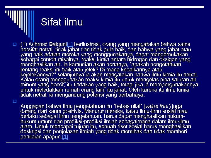 Sifat ilmu o (1) Achmad Baiquni[1] berilustrasi, orang yang mengatakan bahwa sains bersifat netral,