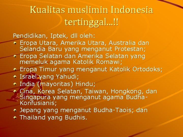 Kualitas muslimin Indonesia tertinggal. . . !! Pendidikan, Iptek, dll oleh: Eropa Utara, Amerika