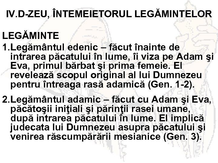 IV. D-ZEU, ÎNTEMEIETORUL LEGĂMINTELOR LEGĂMINTE 1. Legământul edenic – făcut înainte de intrarea păcatului