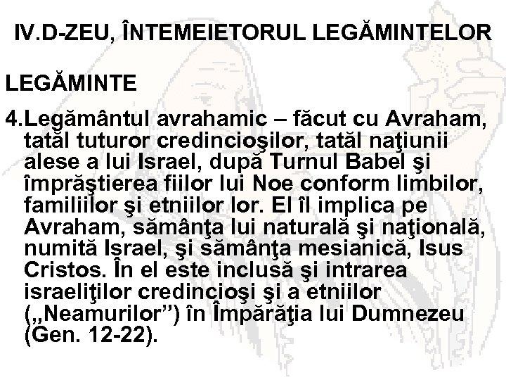 IV. D-ZEU, ÎNTEMEIETORUL LEGĂMINTELOR LEGĂMINTE 4. Legământul avrahamic – făcut cu Avraham, tatăl tuturor