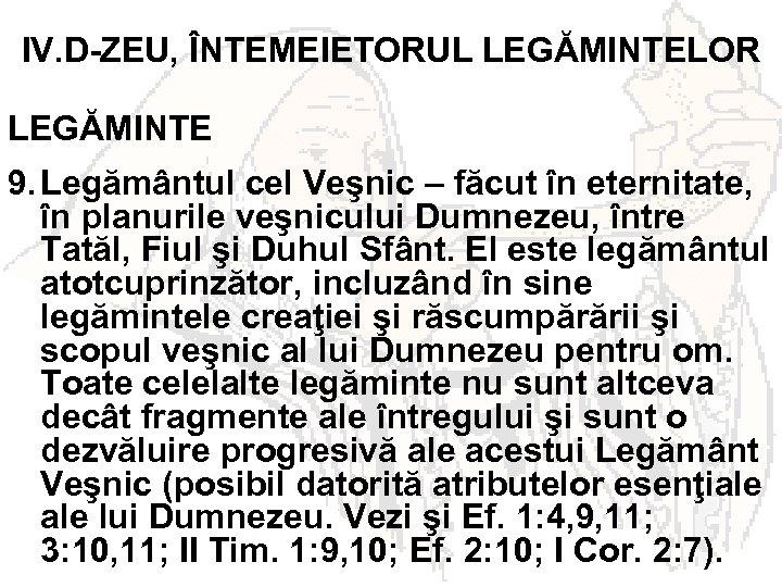 IV. D-ZEU, ÎNTEMEIETORUL LEGĂMINTELOR LEGĂMINTE 9. Legământul cel Veşnic – făcut în eternitate, în