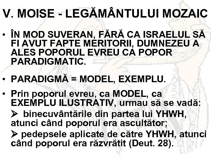 V. MOISE - LEGĂM NTULUI MOZAIC • ÎN MOD SUVERAN, FĂRĂ CA ISRAELUL SĂ