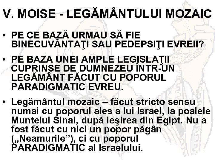 V. MOISE - LEGĂM NTULUI MOZAIC • PE CE BAZĂ URMAU SĂ FIE BINECUV