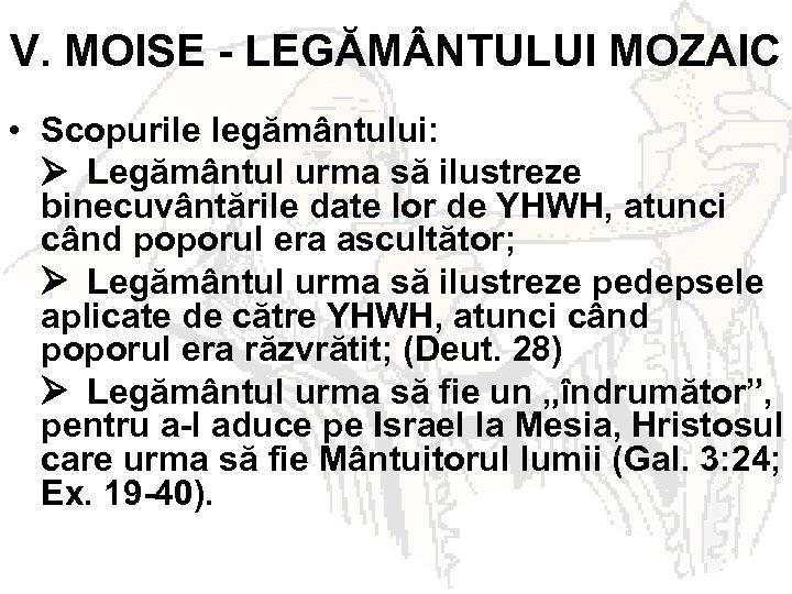 V. MOISE - LEGĂM NTULUI MOZAIC • Scopurile legământului: Legământul urma să ilustreze binecuvântările