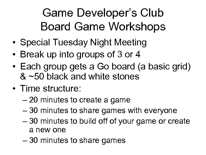 Game Developer's Club Board Game Workshops • Special Tuesday Night Meeting • Break up