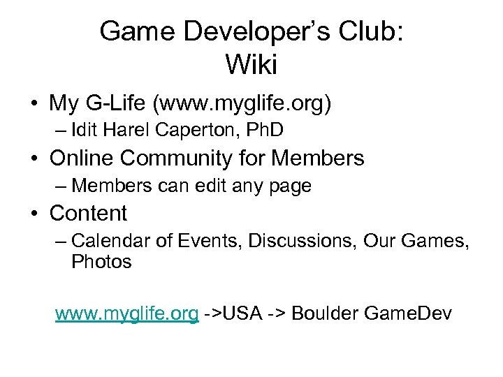 Game Developer's Club: Wiki • My G-Life (www. myglife. org) – Idit Harel Caperton,