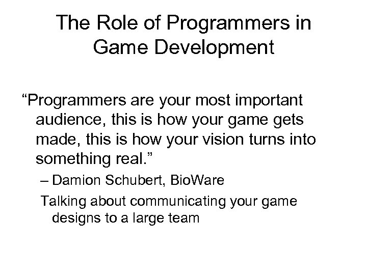 "The Role of Programmers in Game Development ""Programmers are your most important audience, this"