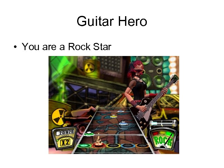 Guitar Hero • You are a Rock Star