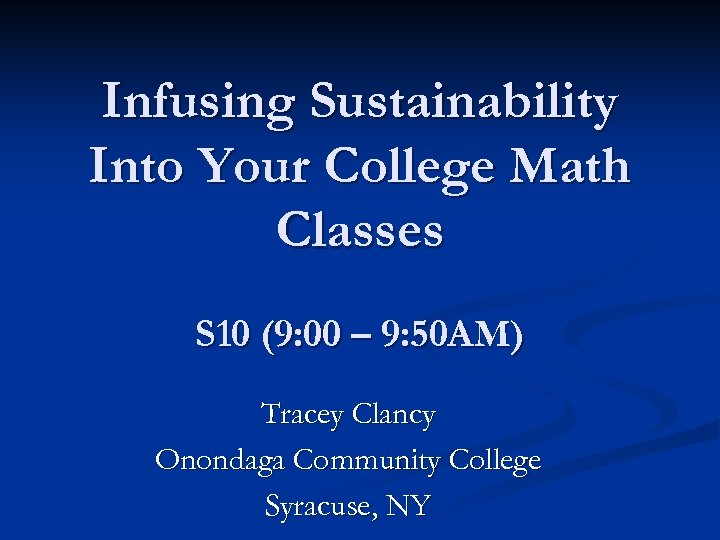 Infusing Sustainability Into Your College Math Classes S 10 (9: 00 – 9: 50