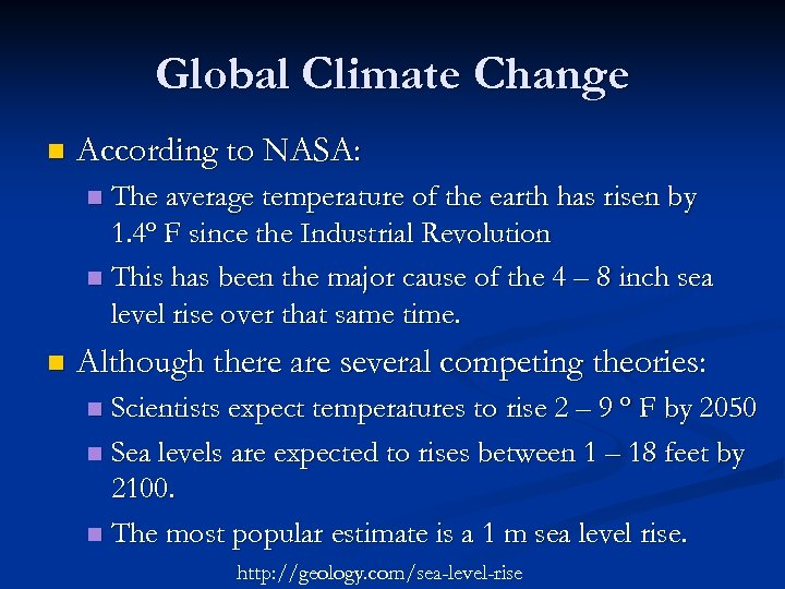 Global Climate Change n According to NASA: The average temperature of the earth has