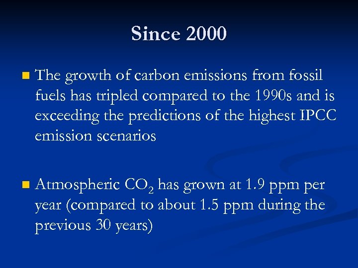 Since 2000 n The growth of carbon emissions from fossil fuels has tripled compared