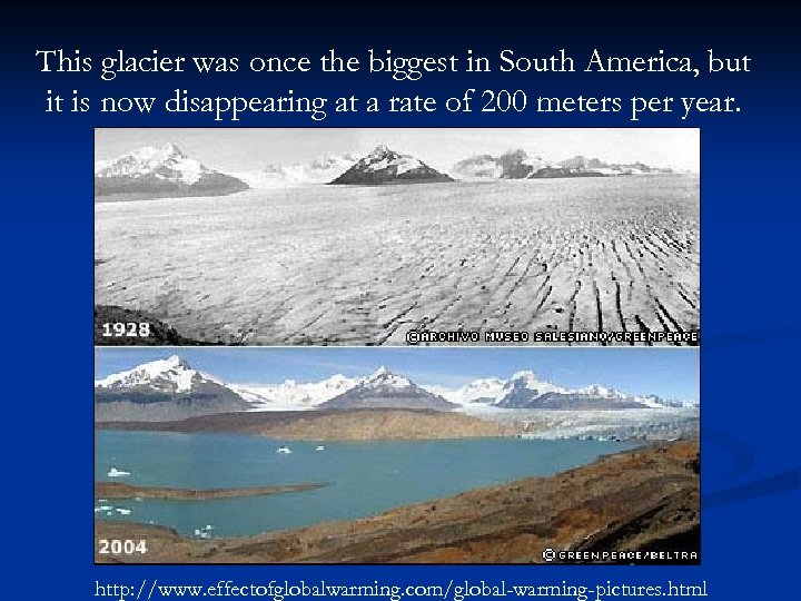 This glacier was once the biggest in South America, but it is now disappearing
