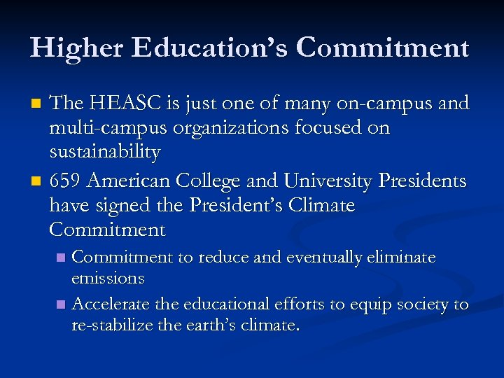 Higher Education's Commitment The HEASC is just one of many on-campus and multi-campus organizations