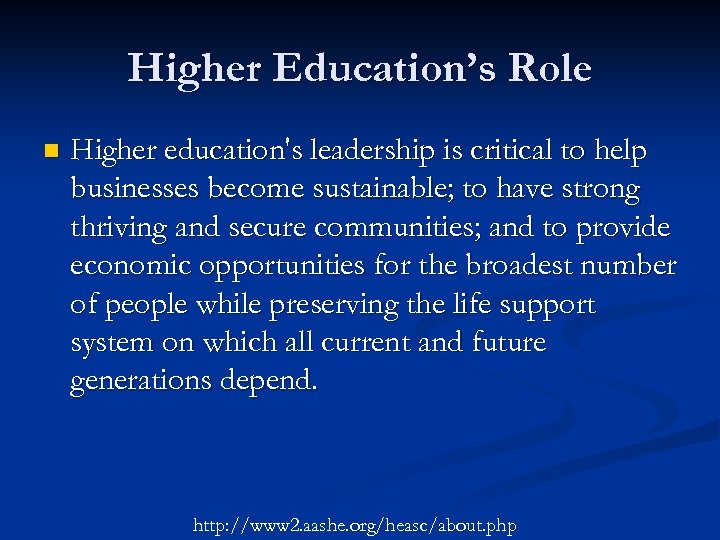 Higher Education's Role n Higher education's leadership is critical to help businesses become sustainable;