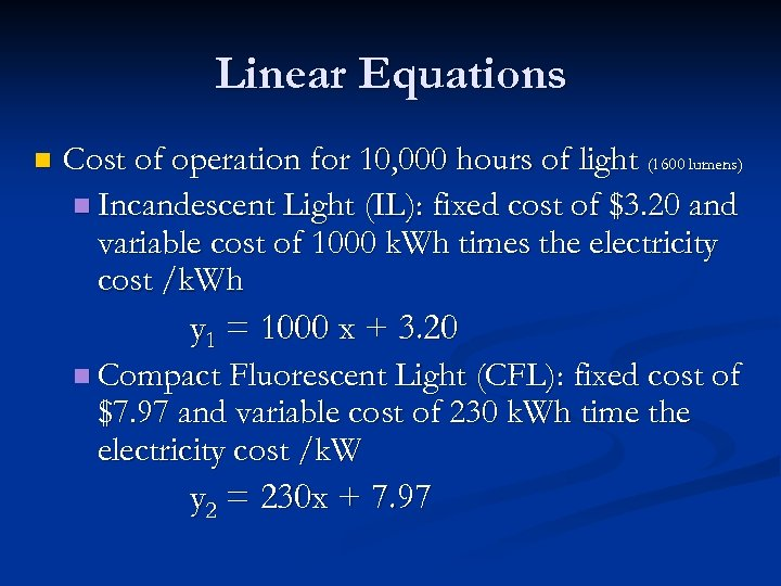 Linear Equations n Cost of operation for 10, 000 hours of light (1600 lumens)