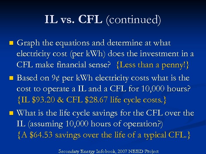 IL vs. CFL (continued) Graph the equations and determine at what electricity cost (per