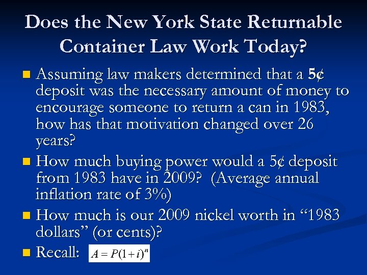 Does the New York State Returnable Container Law Work Today? Assuming law makers determined