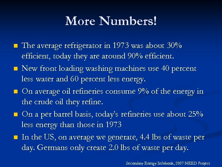 More Numbers! n n n The average refrigerator in 1973 was about 30% efficient,