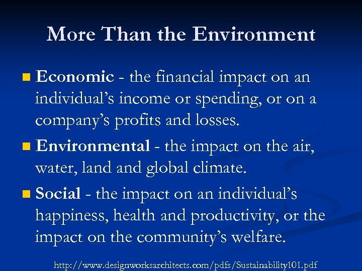 More Than the Environment Economic - the financial impact on an individual's income or