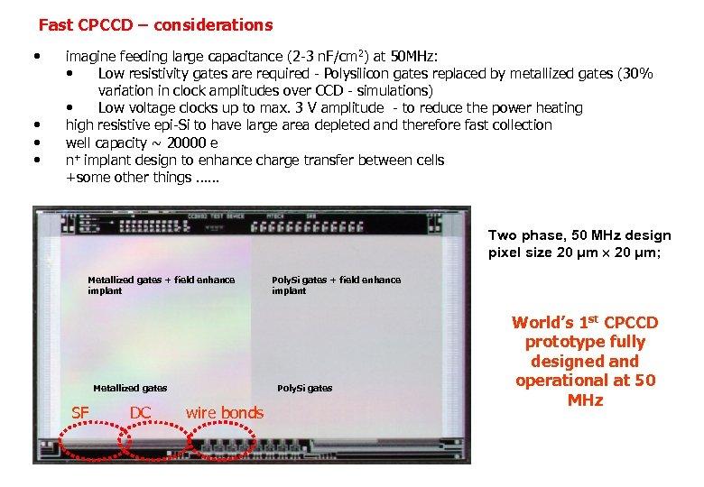 Fast CPCCD – considerations • • imagine feeding large capacitance (2 -3 n. F/cm