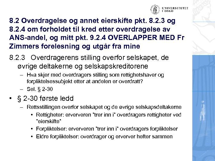 8. 2 Overdragelse og annet eierskifte pkt. 8. 2. 3 og 8. 2. 4