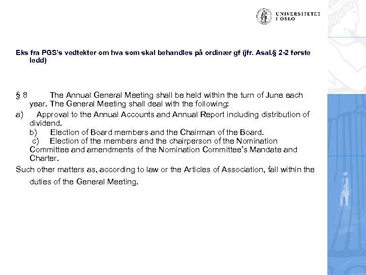 Eks fra PGS's vedtekter om hva som skal behandles på ordinær gf (jfr. Asal.