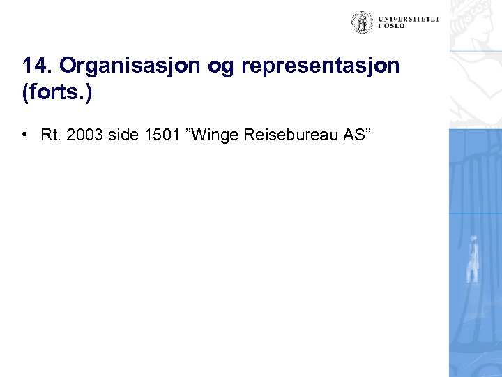 "14. Organisasjon og representasjon (forts. ) • Rt. 2003 side 1501 ""Winge Reisebureau AS"""