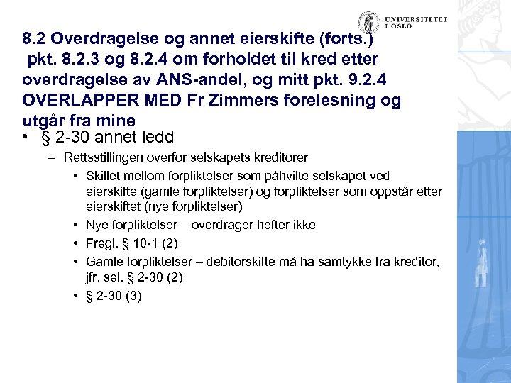 8. 2 Overdragelse og annet eierskifte (forts. ) pkt. 8. 2. 3 og 8.