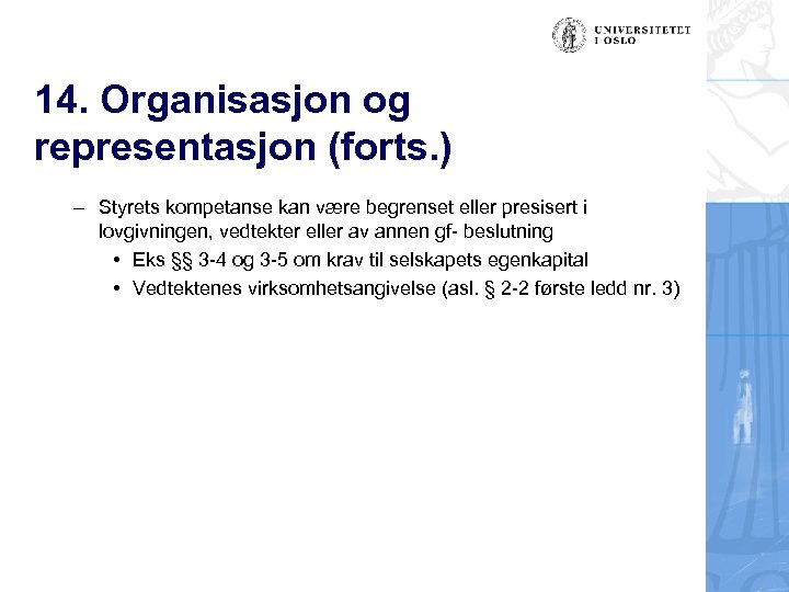 14. Organisasjon og representasjon (forts. ) – Styrets kompetanse kan være begrenset eller presisert