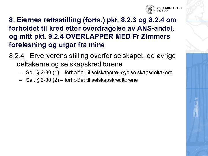 8. Eiernes rettsstilling (forts. ) pkt. 8. 2. 3 og 8. 2. 4 om