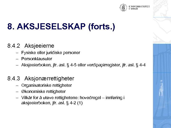 8. AKSJESELSKAP (forts. ) 8. 4. 2 Aksjeeierne – Fysiske eller juridiske personer –