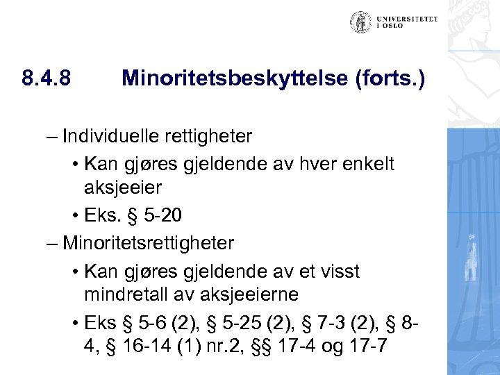 8. 4. 8 Minoritetsbeskyttelse (forts. ) – Individuelle rettigheter • Kan gjøres gjeldende av
