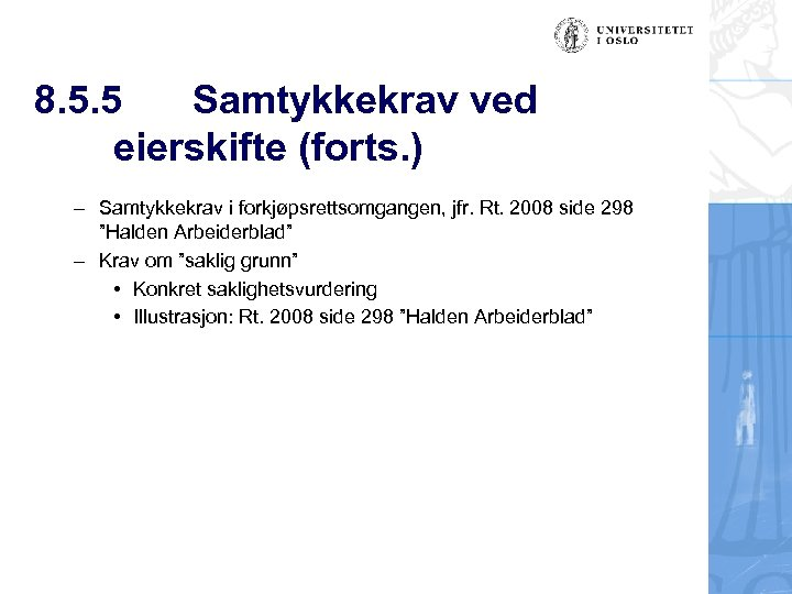 8. 5. 5 Samtykkekrav ved eierskifte (forts. ) – Samtykkekrav i forkjøpsrettsomgangen, jfr. Rt.